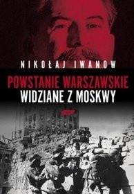 Okładka książki Powstanie Warszawskie widziane z Moskwy