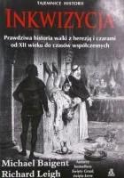 Inkwizycja. Prawdziwa historia walki z herezją i czarami od XII wieku do czasów współczesnych .