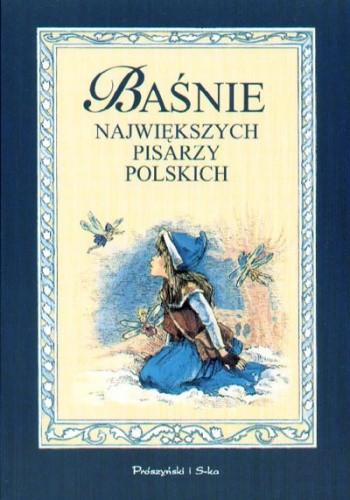 Okładka książki Baśnie największych pisarzy polskich