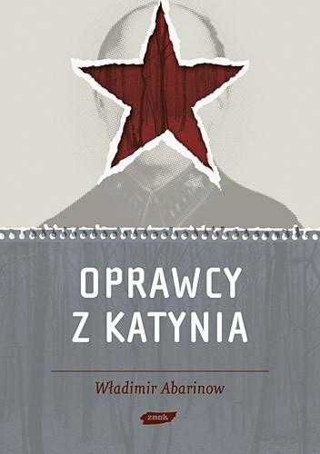 Okładka książki Oprawcy z Katynia. Rosyjski dziennikarz na tropie zbrodniarzy