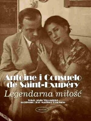 Okładka książki Antoine i Consuelo de Saint-Exupery: Legendarna miłość