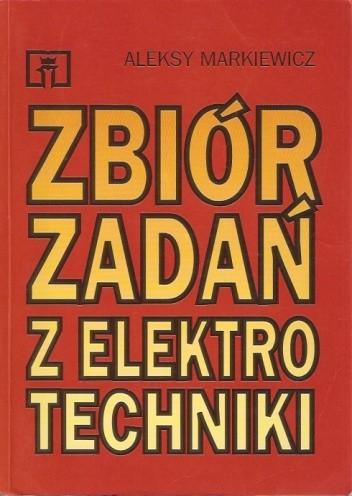 Okładka książki Zbiór zadań z elektrotechniki