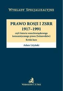 Okładka książki Prawo Rosji i ZSRR 1917-1991 czyli historia wszechzwiązkowego komunistycznego prawa (bolszewików). Krótki kurs
