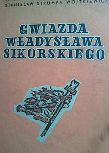 Okładka książki Gwiazda Władysława Sikorskiego