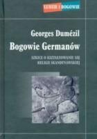 Bogowie Germanów. Szkice o kształtowaniu się religii skandynawskiej