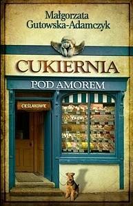 Okładka książki Cukiernia pod Amorem. Cieślakowie