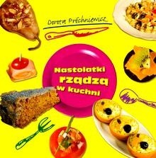 Okładka książki Nastolatki rządzą w kuchni