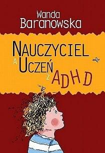 Okładka książki Nauczyciel a uczeń z ADHD