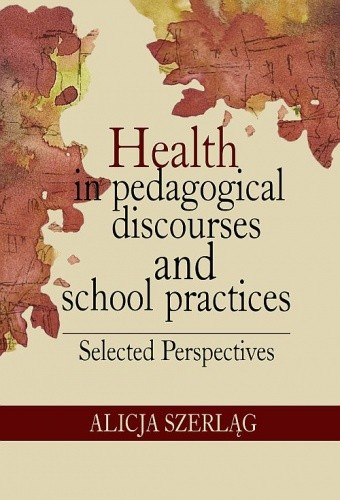 Okładka książki Health in pedagogical discourses and school practices