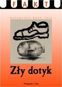 Okładka książki Zły dotyk. Reportaże roku 2000