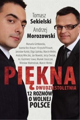 Okładka książki Piękna dwudziestoletnia czyli 12 rozmów o wolnej Polsce