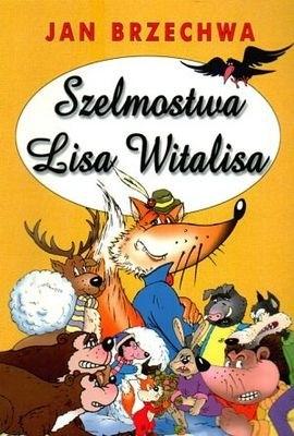 Okładka książki Szelmostwa lisa Witalisa
