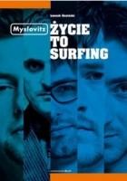 Myslovitz. Życie to Surfing