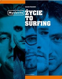 Okładka książki Myslovitz. Życie to Surfing