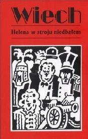 Okładka książki Helena w stroju niedbałem czyli Królewskie opowieści pana Piecyka