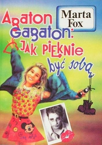 Okładka książki Agaton-Gagaton. Jak pięknie być sobą