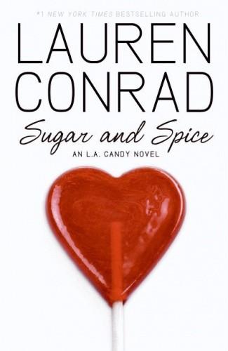 Okładka książki Sugar and Spice: An L.A. Candy Novel