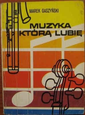 Okładka książki Muzyka którą lubię