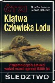 Okładka książki Ötzi - klątwa człowieka lodu: 7 tajemniczych śmierci wokół mumii sprzed 5300 lat : śledztwo