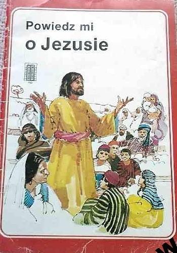 Okładka książki Powiedz mi o Jezusie