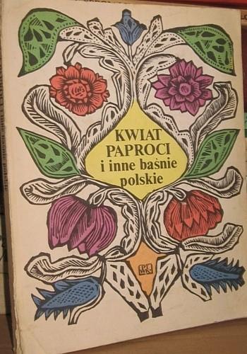 Okładka książki Kwiat paproci i inne baśnie polskie