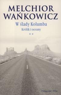 Okładka książki W ślady Kolumba (**). Królik i oceany