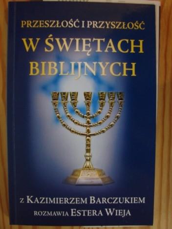 Okładka książki Przeszłość i przyszłość w świętach biblijnych
