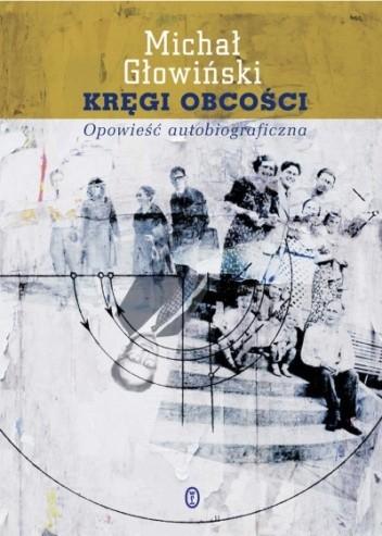 Okładka książki Kręgi obcości. Opowieść autobiograficzna