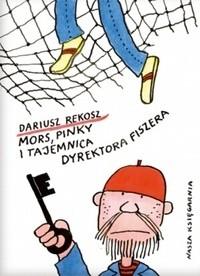 Okładka książki Mors, Pinky i tajemnica dyrektora Fiszera