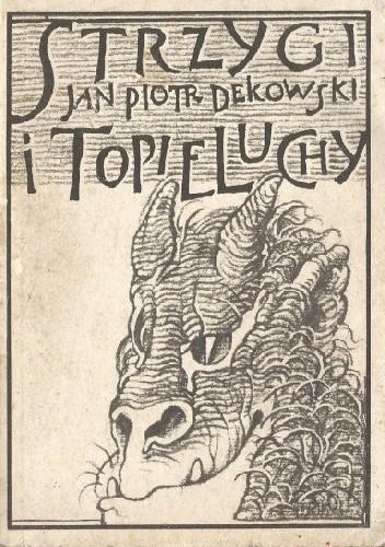 Okładka książki Strzygi i topieluchy. Opowieści sieradzkie