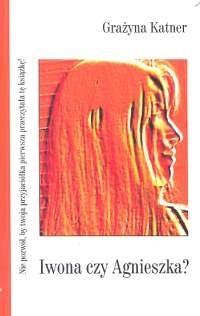 Okładka książki Iwona czy Agnieszka?