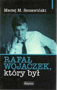 Okładka książki Rafał Wojaczek, który był