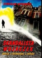 Okładka książki Skandalista Wojaczek. Poezja, dziewczyny, miłość