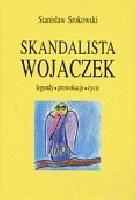 Okładka książki Skandalista Wojaczek. Legendy, prowokacje, życie