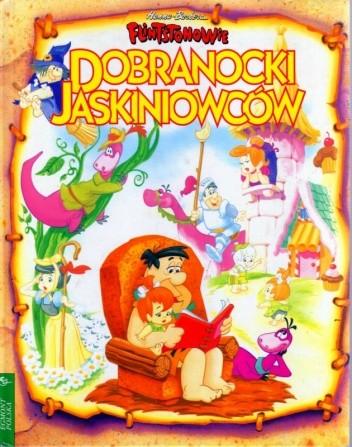 Okładka książki Dobranocki jaskiniowców. Fred Flintstone opowiada swojej córce Pebbles ulubione baśnie i wierszyki na dobranoc