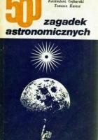 500 zagadek astronomicznych