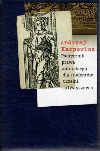 Okładka książki Podręcznik prawa autorskiego dla studentów uczelni artystycznych