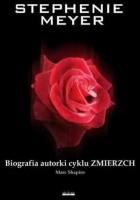 Stephenie Meyer. Biografia Autorki Cyklu Zmierzch