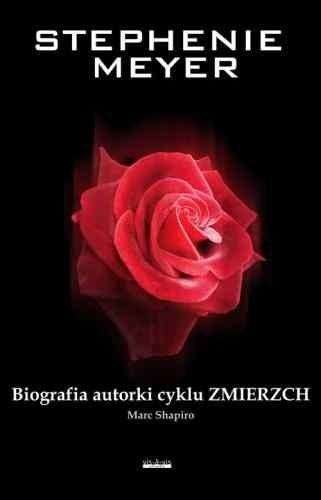 Okładka książki Stephenie Meyer. Biografia Autorki Cyklu Zmierzch