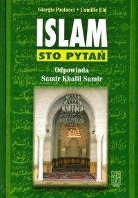 Okładka książki Islam. Sto pytań. Odpowiada Samir Khalil Samir