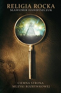 Okładka książki Religia rocka. Ciemna strona muzyki rozrywkowej