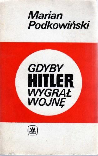 Okładka książki Gdyby Hitler wygrał wojnę