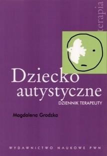 Okładka książki Dziecko autystyczne. Dziennik terapeuty