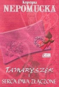Okładka książki Tamaryszek i serca dwa złączone