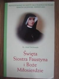 Okładka książki Święta siostra Faustyna i Boże Miłosierdzie