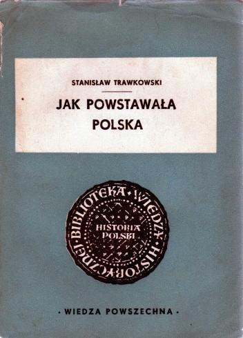 Okładka książki Jak powstawała Polska