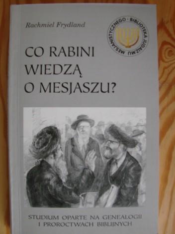 Okładka książki Co Rabini wiedzą o Mesjaszu