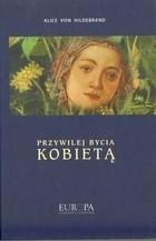 Okładka książki Przywilej bycia kobietą