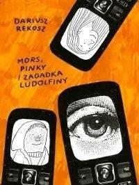 Okładka książki Mors, Pinky i Zagadka Ludolfiny
