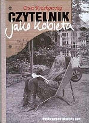 Okładka książki Czytelnik jako kobieta. Wokół literatury i teorii